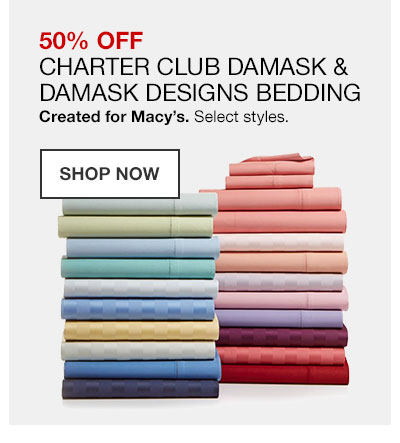 50 percent off Charter Club Damask and Damask Designs bedding. Created for Macy's. Select styles. Shop Now.