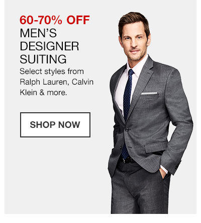 60 to 70 percent off Men's Designer Suiting. Select styles from Ralph Lauren, Calvin Klein and more. Shop Now