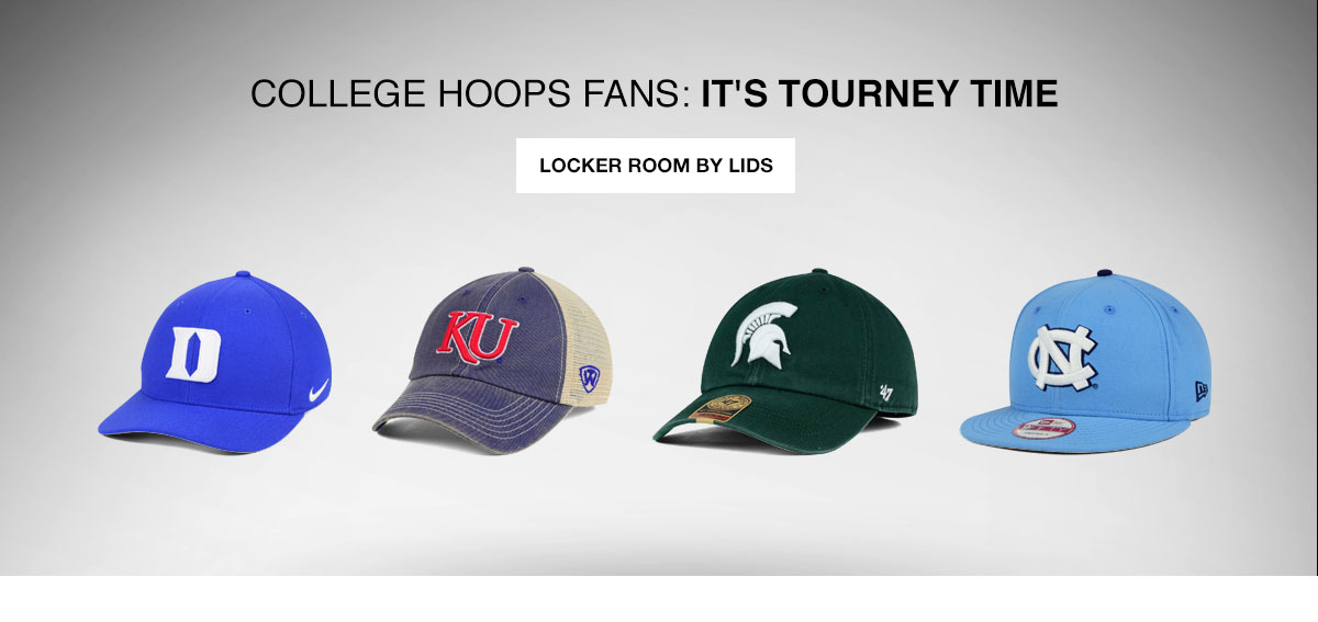 College Hoops Fans, It's Tourney Time. Locker Room by Lids.