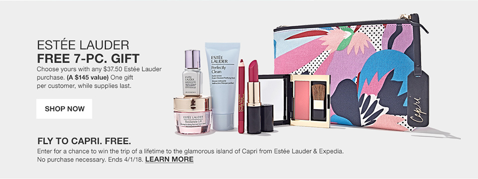 estee lauder free 7 piece gift. choose your with any $37.50 estee lauder purchase. (a $145 value). one gift per customer, while supplies last. fly to capri. free. enter for chance to win the trip of a lifetime to the glamorous island of capri from estee lauder and expedia. no purchase necessary. ends april 1st 2018.