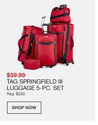59 dollars 99 cents. Tag Springfield Three Luggage 5 Piece Set. Regularly 200 dollars.