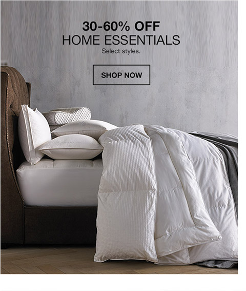 30 percent to 60 percent off home essentials. select styles.