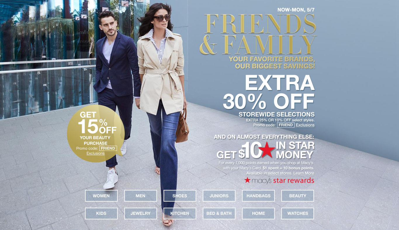 Now to Monday, May 7. Friends and Family. Your favorite brands, our