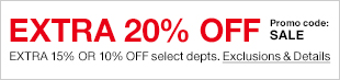 Extra 20 percent off, Extra 15 percent or 10 percent off select departments, Exclusions and Details, Promo code: SALE