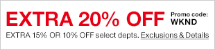Extra 20 percent off Extra 15 percent or 10 percent off select department, Exclusions and Details, Promo code: WKND